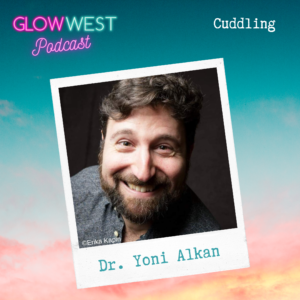 Glow West Podcast - Cuddles and compassion: Ep 37