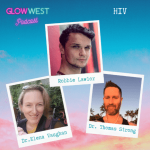Glow West Podcast - HIV and  Healthcare: Ep 42