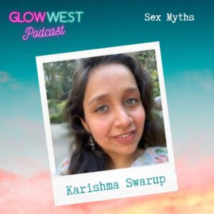 Glow West Podcast - Sexual Myth-Busting: Ep 57