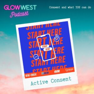 Glow West Podcast - Consent: Where to Start Ep 58
