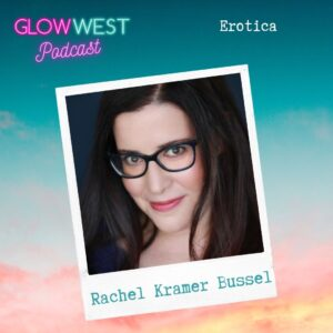 Glow West Podcast - Erotica, Dinosaurs and Writing Sex: Ep 62