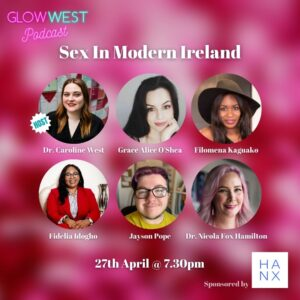 Glow West Podcast - Sex in Modern Ireland: Live Panel Ep. 70