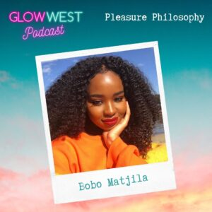 Glow West Podcast - Pleasure, Pain, Philosophy, and Patriarchy: EP 72