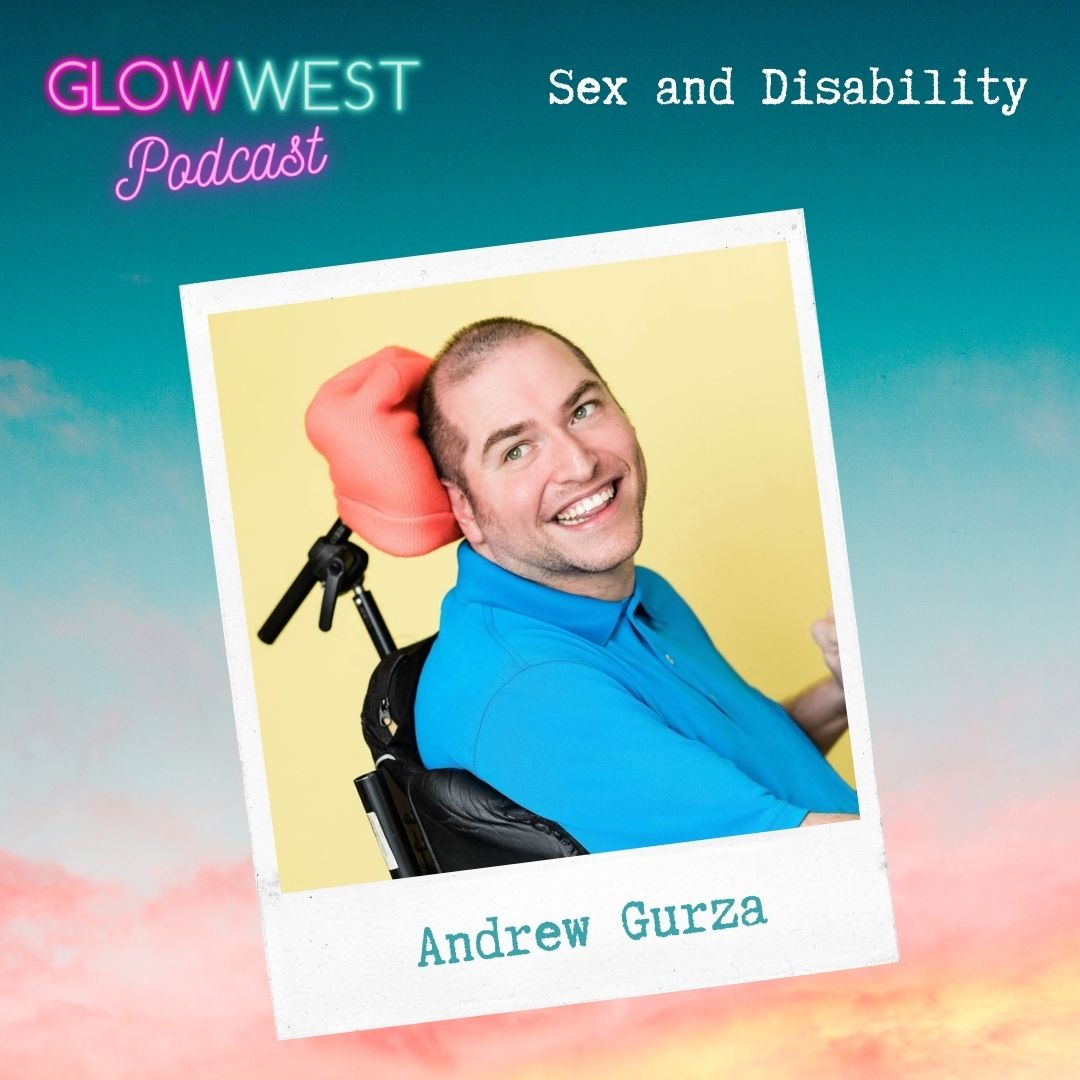 Glow West Podcast - Sex and Disability : Ep 78