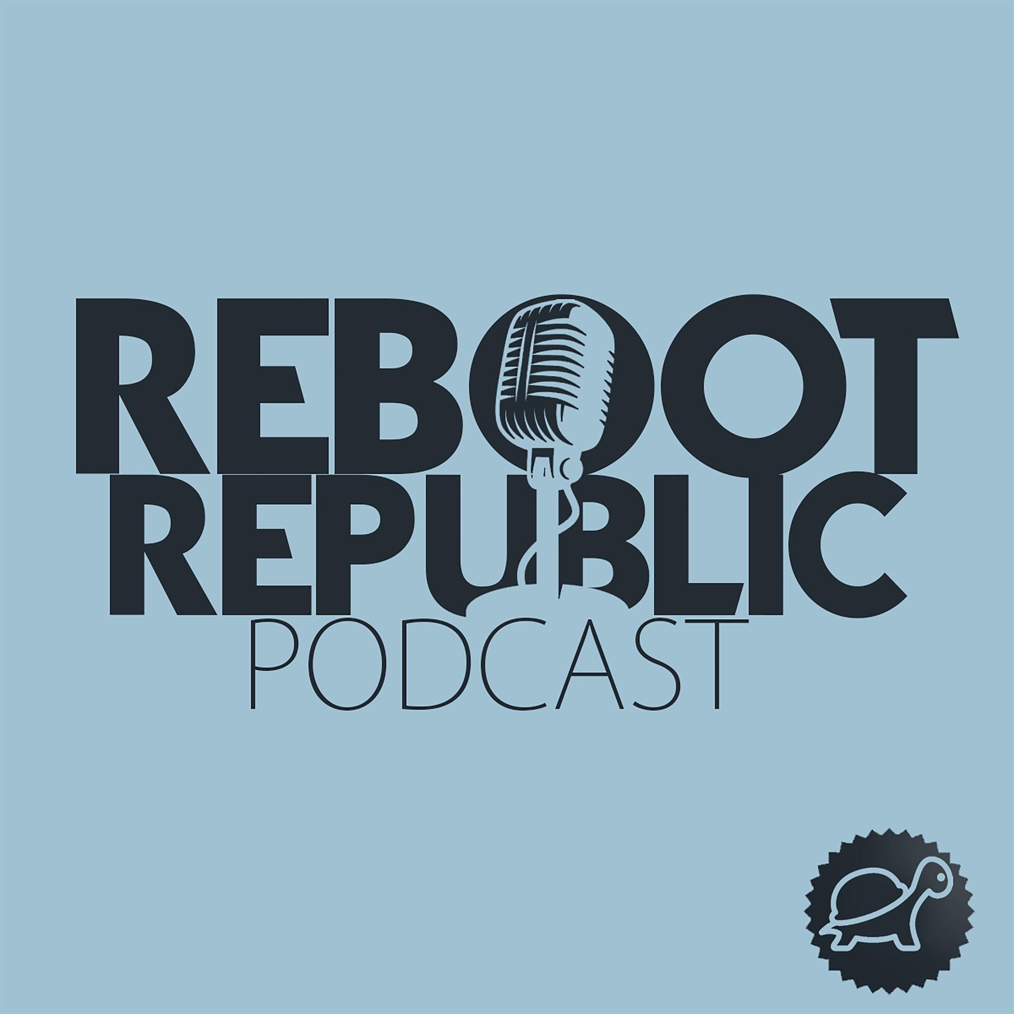 Reboot Republic Podcast